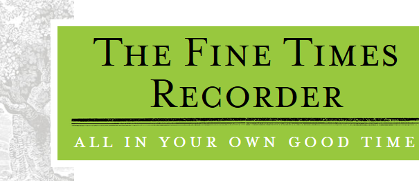 The Fine Times Recorder